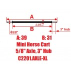 "Mini Size Horse Cart Extra Long Axle 5/8"" Axle, 3 3/8"" Hub"